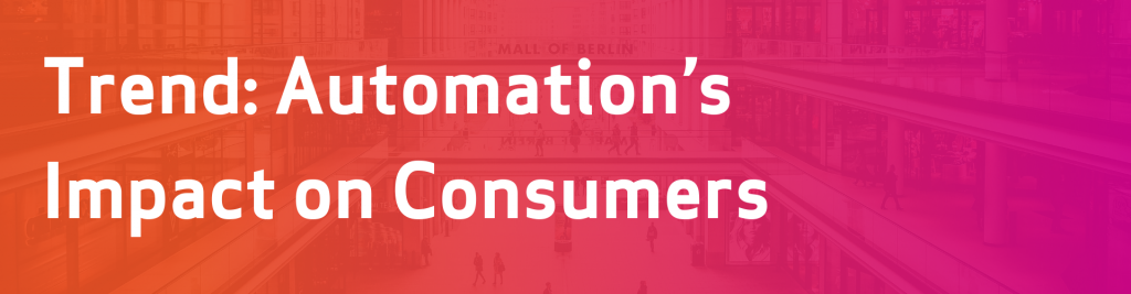 Automations impact on consumers