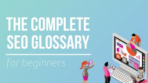 Complete SEO Glossary of SEO Terms for Beginners