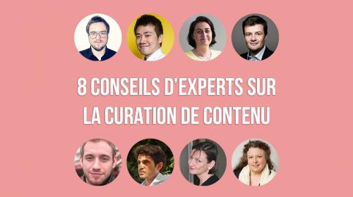 8 conseils d'experts sur la Curation de Contenu