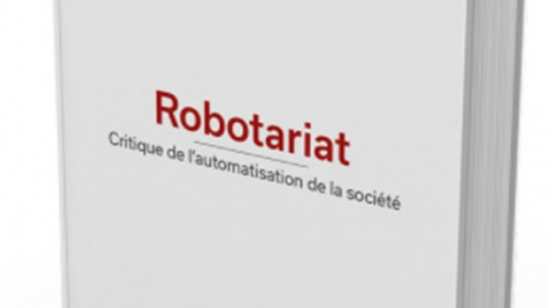 Robotariat : critique de l'automatisation de la société