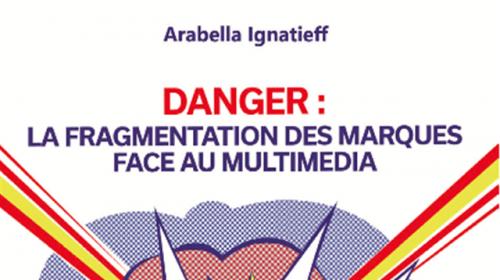 DANGER : La fragmentation des marques face au multimédia