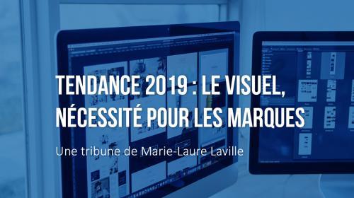 Tendance 2019 : le visuel, nécessité pour les marques