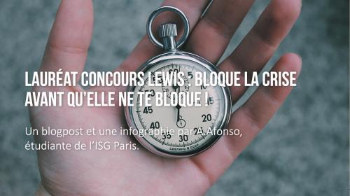 Lauréat concours LEWIS : Bloque la crise avant qu'elle ne te bloque !