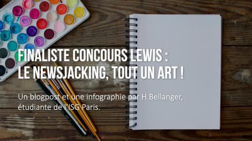 Finaliste concours LEWIS : le newsjacking, tout un art !