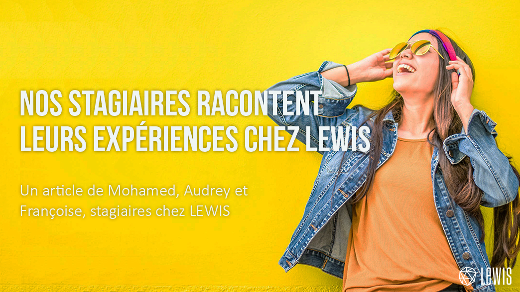 Stagiaires chez LEWIS Paris