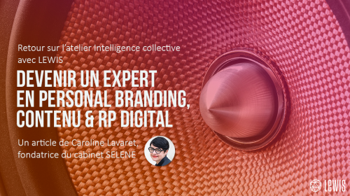 Devenir un expert en personal branding, contenu et RP digital