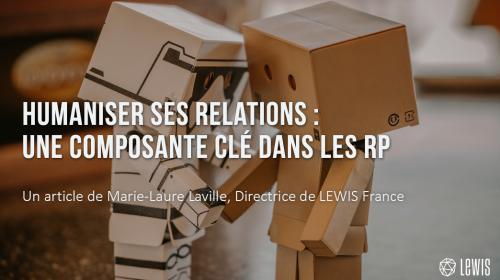 Humaniser ses relations : une composante clé dans les RP