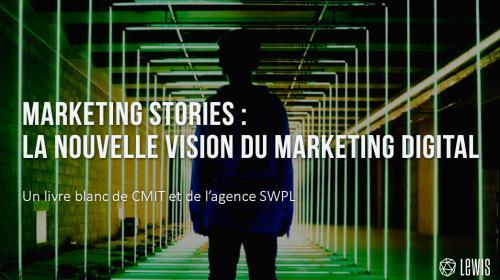 Marketing stories : la nouvelle vision du marketing digital
