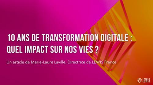 10 ans de transformation digitale : quel impact sur nos vies ?
