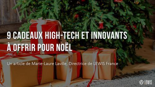 9 cadeaux high-tech et innovants à offrir pour Noël
