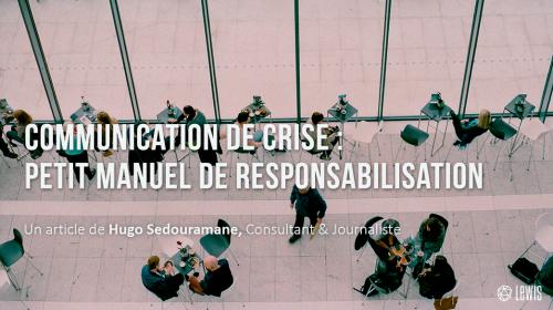 Communication de crise : petit manuel de responsabilisation