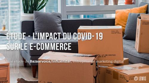 L'impact du COVID sur le e-commerce – une analyse Bazaarvoice & Influenster