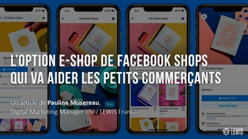 L'option e-commerce Facebook : Facebook Shops qui va aider les petits commerçants