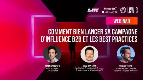 Compte-Rendu Webinar : « Comment bien lancer sa campagne d'influence B2B et quelles sont les best practices ? »
