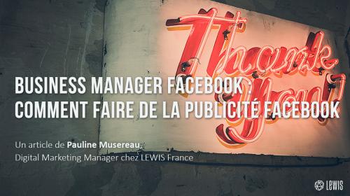Business Manager Facebook : comment faire de la publicité Facebook