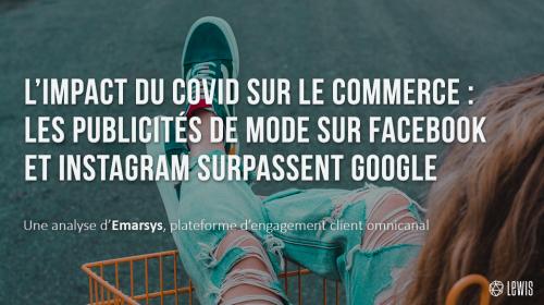 L'impact du Covid sur le commerce : les publicités de mode sur Facebook et Instagram surpassent Google