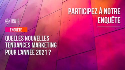 Participez à notre étude pour identifier les nouvelles tendances marketing 2021