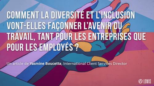 Comment la diversité et l'inclusion vont-elles façonner l'avenir du travail, tant pour les entreprises que pour les employés ?