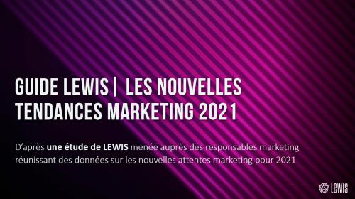 Guide LEWIS   Les nouvelles tendances marketing 2021