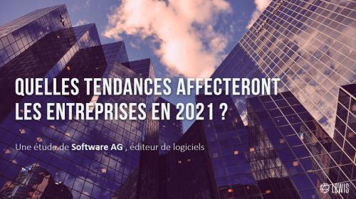 Étude Software AG : Quelles tendances affecteront les entreprises en 2021 ?