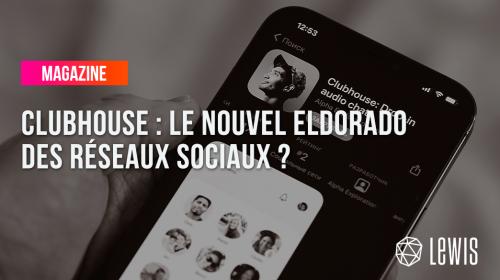 Clubhouse : le nouvel eldorado des réseaux sociaux ?