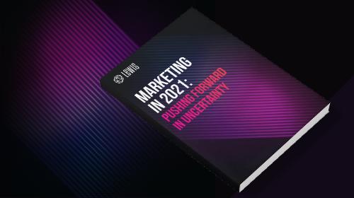 LEWIS Guide | Marketing in 2021: vooruit denken in onzekere tijden