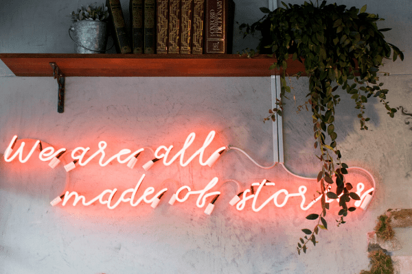 we're all made of stories, the value of storytelling